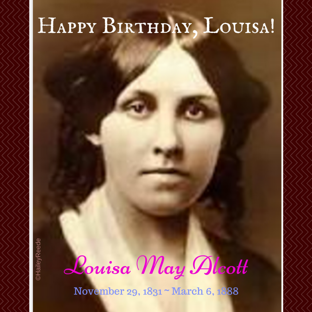 Louisa May Alcott, born 11.29.1832